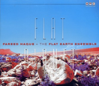 Fareed Haque + The Flat Earth Ensemble - Flat Planet